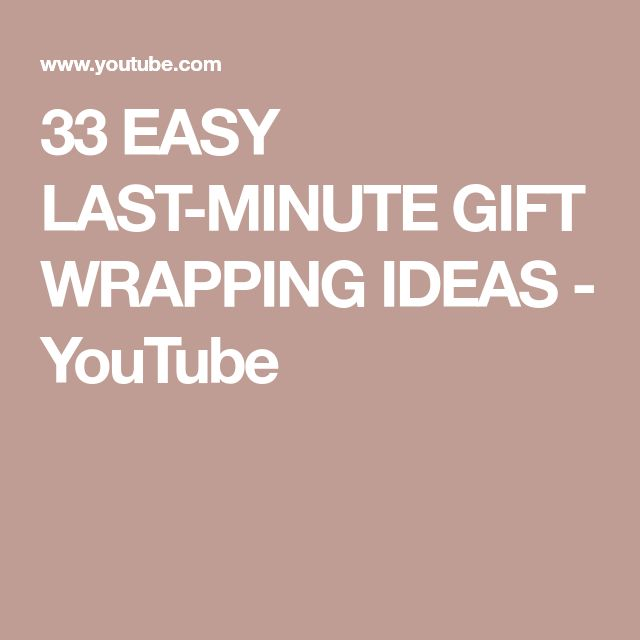 33 EASY LAST-MINUTE GIFT WRAPPING IDEAS - YouTube